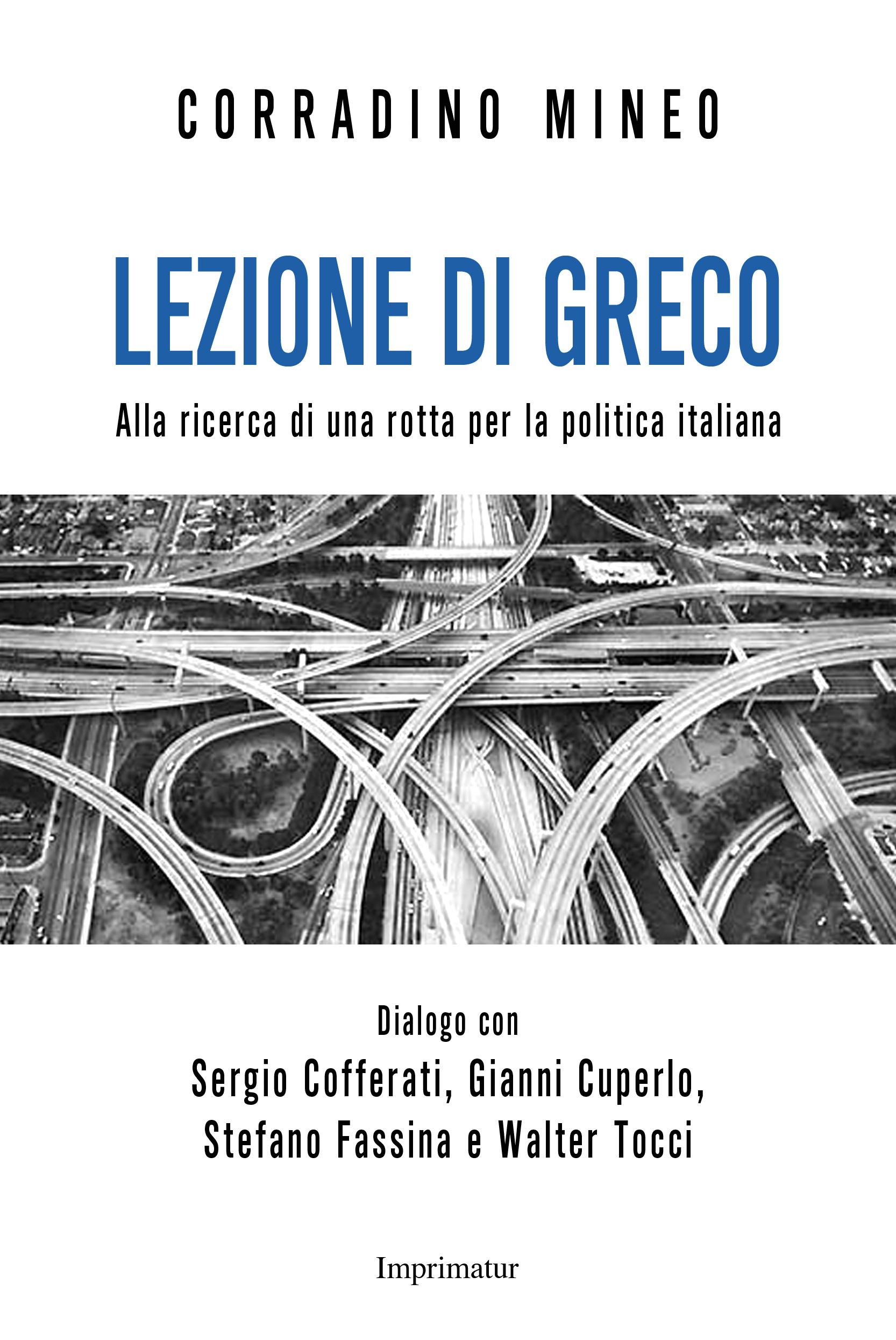 Lezione di greco. Alla ricerca di una rotta per la politica italiana Book Cover